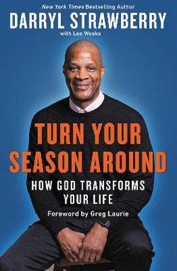 Turn Your Season Around: How God Transforms Your Life