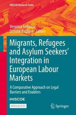 Migrants, Refugees and Asylum Seekers' Integration in European Labour Markets