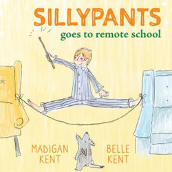 SILLYPANTS Goes to Remote School