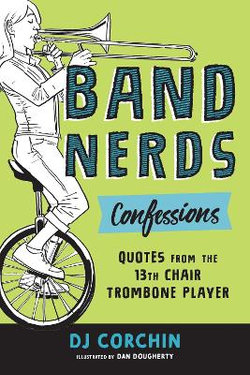 Band Nerds Confessions and Confusion