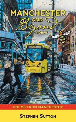 Manchester and Beyond -Poems