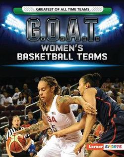 G. O. A. T. Women's Basketball Teams