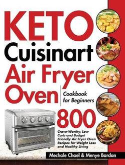 Keto Cuisinart Air Fryer Oven Cookbook for Beginners