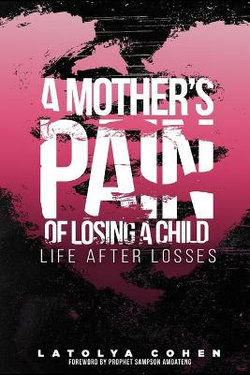 A Mother's Pain of Losing A Child