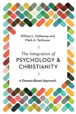 The Integration of Psychology and Christianity