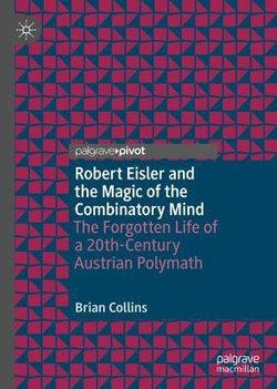 Robert Eisler and the Magic of the Combinatory Mind