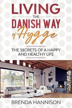 Living The Danish Way Of HYGGE