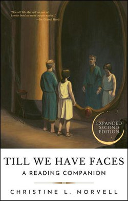 Till We Have Faces: A Reading Companion