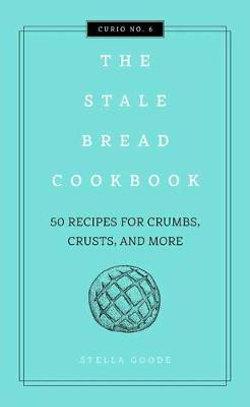 The Stale Bread Cookbook