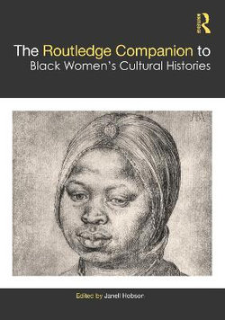 The Routledge Companion to Black Women�s Cultural Histories