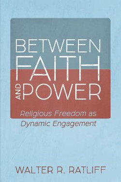 Between Faith and Power