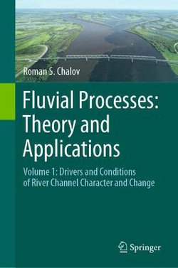 Fluvial Processes: Theory and Applications
