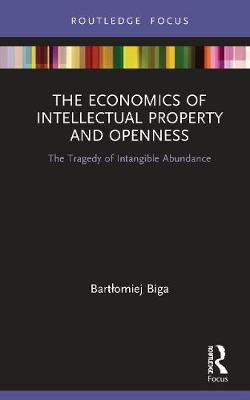 The Economics of Intellectual Property and Openness