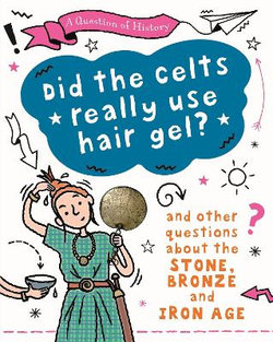 Did the Celts Use Hair Gel?