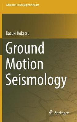 Ground Motion Seismology