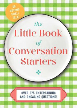 The Little Book of Conversation Starters