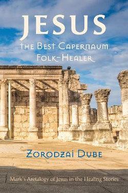 Jesus, the Best Capernaum Folk-Healer