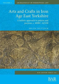 Arts and Crafts in Iron Age East Yorkshire