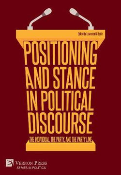 Positioning and Stance in Political Discourse