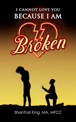 I Cannot Love You Because I Am Broken