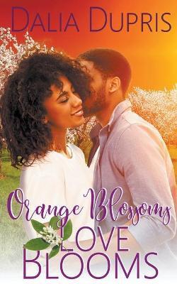 Orange Blossoms-Love Blooms