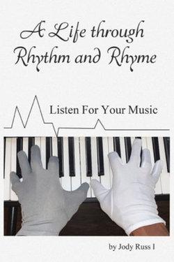A Life through Rhythm and Rhyme