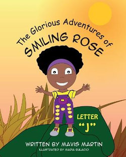 The Glorious Adventures of Smiling Rose Letter J