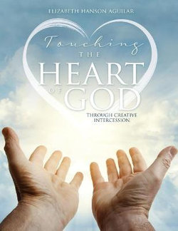 Touching the Heart of God