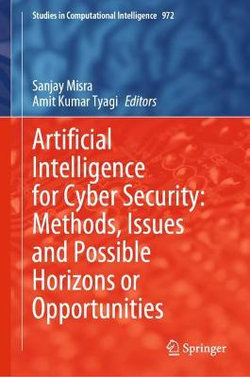 Artificial Intelligence for Cyber Security: Methods, Issues and Possible Horizons or Opportunities