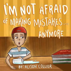 I'm Not Afraid Of Making Mistakes...Anymore