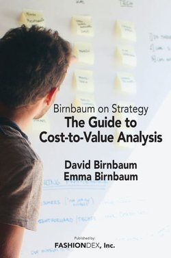 The Guide to Cost-To-Value Analysis