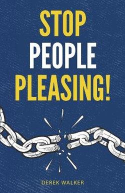 Stop People Pleasing!