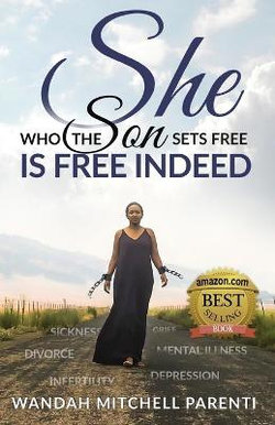 She Who the Son Sets Free Is Free Indeed