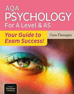 AQA Psychology for A Level & AS - Your Guide to Exam Success!