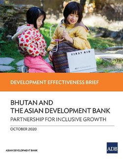 Bhutan and the Asian Development Bank - Partnership for Inclusive Growth
