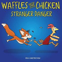 Waffles the Chicken Stranger Danger