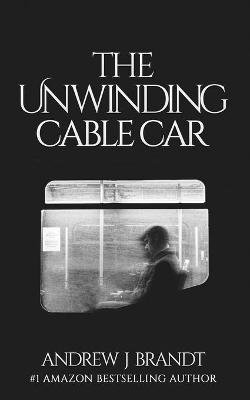 The Unwinding Cable Car
