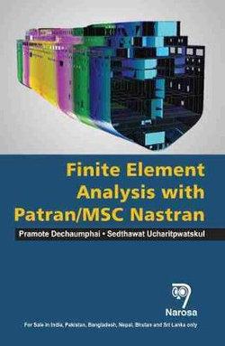 Finite Element Analysis with PATRAN / MSC NASTRAN