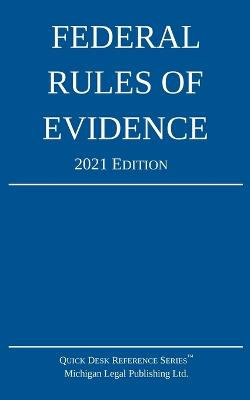 Federal Rules of Evidence; 2021 Edition