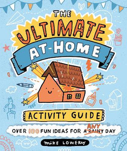 The Ultimate at-Home Activity Guide