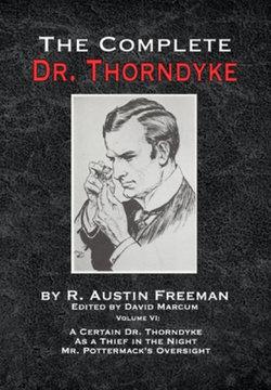 The Complete Dr. Thorndyke - Volume VI