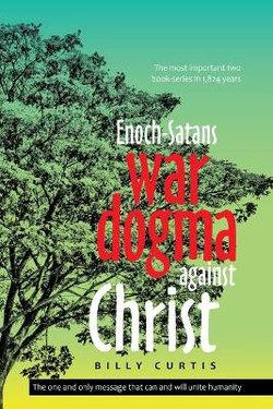 Enoch-Satans War Dogma Against Christ