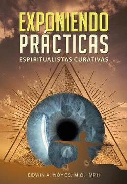 Exponiendo Prácticas Espiritualistas Curativas