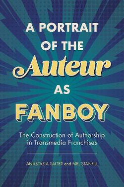 A Portrait of the Auteur As Fanboy