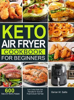 Keto Air Fryer Cookbook for Beginners