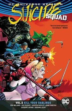 Suicide Squad Vol 5 Kill Your Darlings