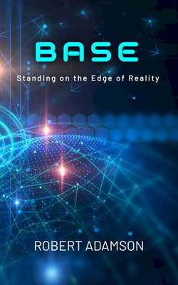 BASE: The Edge of Reality