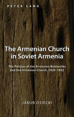 The Armenian Church in Soviet Armenia