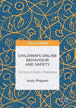 Children's Online Behaviour and Safety