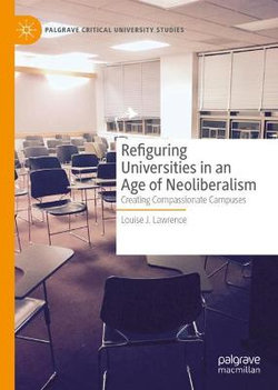 Refiguring Universities in an Age of Neoliberalism